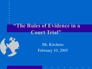 �The Rules of Evidence in a Court Trial�