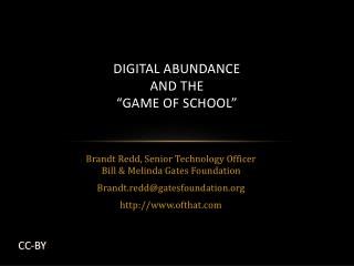 "DIGITAL ABUNDANCE AND THE ""GAME OF SCHOOL"""