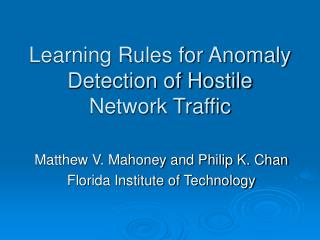 Learning Rules for Anomaly Detection of Hostile Network Traffic
