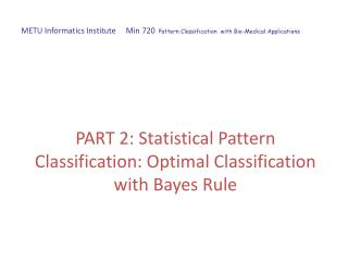 PART 2:  Statistical Pattern Classification : Optimal  Classification with Bayes Rule