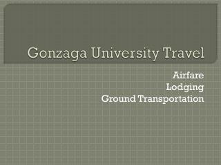 Gonzaga University Travel