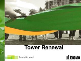 Tower Renewal
