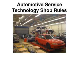 Automotive Service Technology Shop Rules