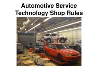 Automotive Service Technology Shop Rules