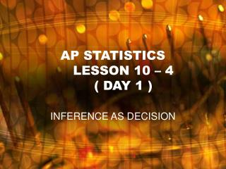 AP STATISTICS LESSON 10 – 4 ( DAY 1 )