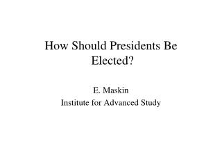 How Should Presidents Be  Elected?