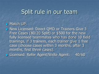 Split rule in our team