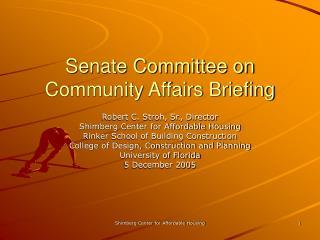 Senate Committee on Community Affairs Briefing