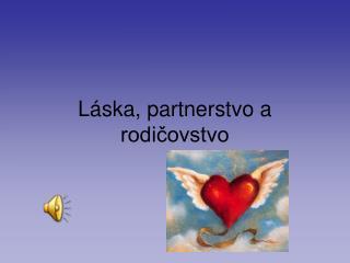 Láska, partnerstvo a rodičovstvo