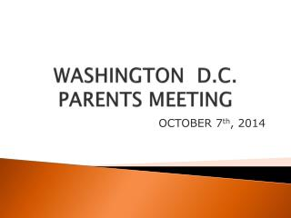 WASHINGTON  D.C. PARENTS MEETING