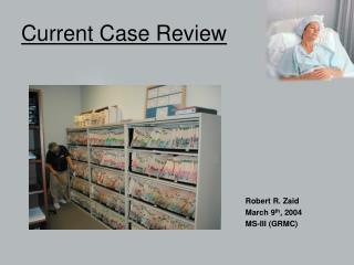Current Case Review