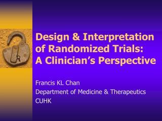 Design & Interpretation of Randomized Trials: A Clinician's Perspective