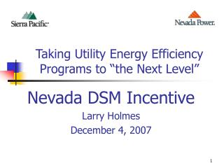 Taking Utility Energy Efficiency  Programs to  the Next Level