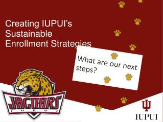 Creating IUPUI's Sustainable Enrollment Strategies