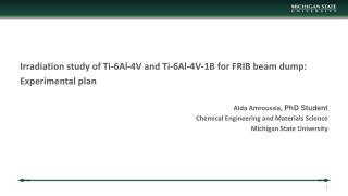 Irradiation study of Ti-6Al-4V and Ti-6Al-4V-1B for FRIB beam dump: Experimental plan