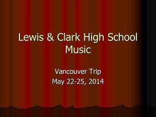 Lewis & Clark High School Music