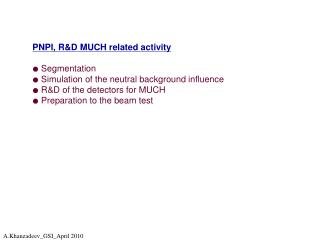 PNPI, R&D  MUCH related activity  ● Segmentation