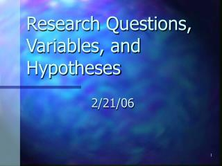 Research Questions, Variables, and Hypotheses