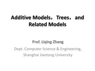 Additive Models ? Trees ? and Related Models