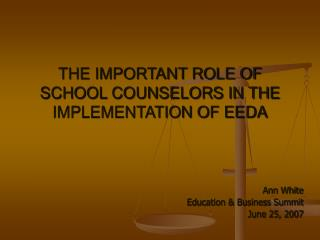 THE IMPORTANT ROLE OF SCHOOL COUNSELORS IN THE IMPLEMENTATION OF EEDA