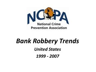 Bank Robbery Trends United States  1999 - 2007