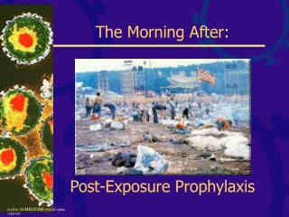 The Morning After: Post-Exposure Prophylaxis