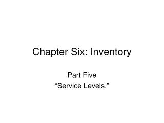 Chapter Six: Inventory