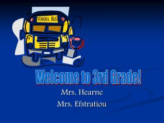Mrs. Hearne Mrs. Efstratiou