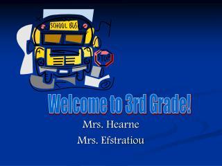 Mrs. Hearne Mrs. Efstratiou