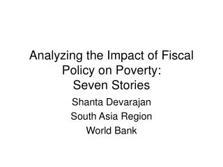 Analyzing the Impact of Fiscal Policy on Poverty: Seven Stories