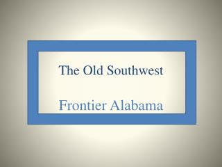 The Old Southwest