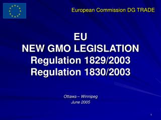 EU  NEW GMO LEGISLATION Regulation 1829/2003 Regulation 1830/2003