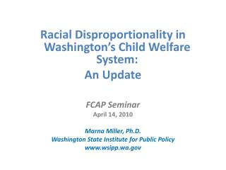 Racial Disproportionality in Washington's Child Welfare System: An Update FCAP Seminar