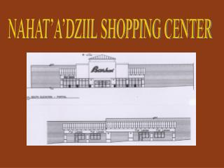 NAHAT'A'DZIIL SHOPPING CENTER