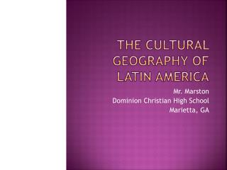 The Cultural Geography of Latin America