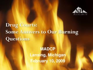 Drug Courts:  Some Answers to Our Burning Questions