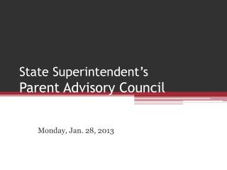 State Superintendent�s Parent Advisory Council Webinar