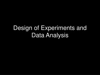 Design of Experiments and Data Analysis