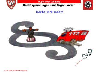 Rechtsgrundlagen und Organisation