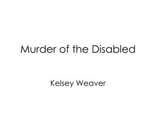 Murder of the Disabled