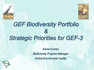 GEF Biodiversity Portfolio  &  Strategic Priorities for GEF-3  	Kanta Kumari