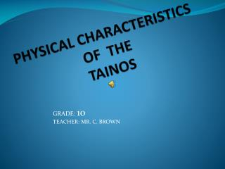 PHYSICAL CHARACTERISTICS OF  THE TAINOS