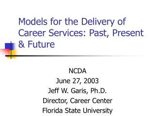 Models for the Delivery of Career Services: Past, Present & Future