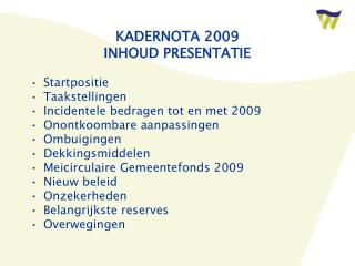 KADERNOTA 2009 INHOUD PRESENTATIE