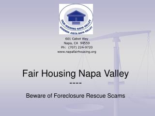 Fair Housing Napa Valley  ---- Beware of Foreclosure Rescue Scams