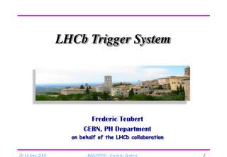LHCb Trigger System