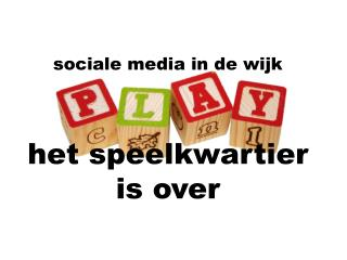 sociale media in de wijk het speelkwartier is over