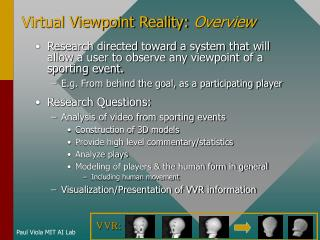 Virtual Viewpoint Reality:  Overview