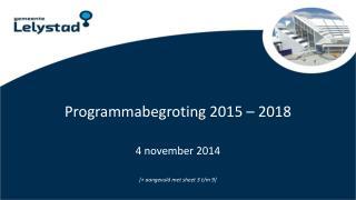 Programmabegroting 2015 – 2018
