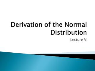 Derivation of the Normal Distribution